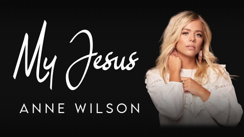 Anne Wilson - My Jesus